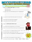 Mythbusters : Down & Dirty and Earthquake Survival (video worksheet)
