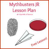 Mythbusters Jr. Lesson Plan