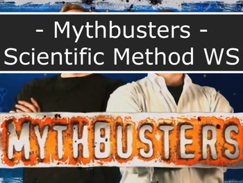Mythbusters - Scientific Method WS