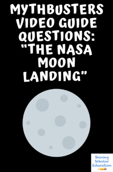 Mythbusters Video Questions: NASA Moon Landing (22 Question Total)
