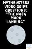 Mythbusters Video Questions: NASA Moon Landing (22 Questio
