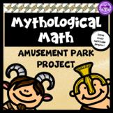 Mythological Math Amusement Park Project (Design a Theme Park)