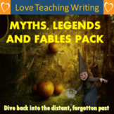 Myths, Legends and Fables Writing Pack