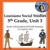 N. American Colonies of the 17th Century, 5th Grade Louisiana, Unit 3, Full Unit