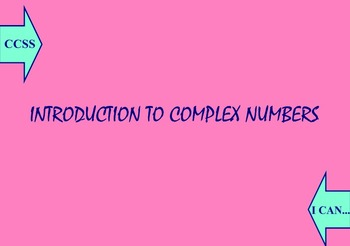 N-CN.1 & N-CN.2: Introduction to Complex Numbers