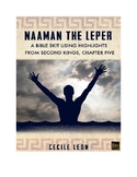 NAAMAN THE LEPER  A Bible Skit using highlights from Second Kings Chapter  Five