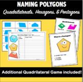 NAMING QUADRILATERALS, PENTAGONS, & HEXAGONS