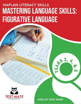 NAPLAN LITERACY SKILLS Figurative Language (Idioms, Similes, Metaphors, & More)