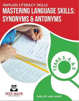 NAPLAN LITERACY SKILLS Mastering Language Skills: Synonyms & Antonyms