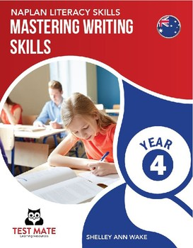 NAPLAN LITERACY SKILLS Mastering Writing Skills Year 4 (Australian Edition)