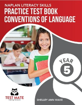 NAPLAN LITERACY SKILLS Practice Test Book Conventions of Language Year 5