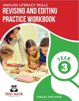 NAPLAN LITERACY SKILLS Revising and Editing Practice Workbook Year 3