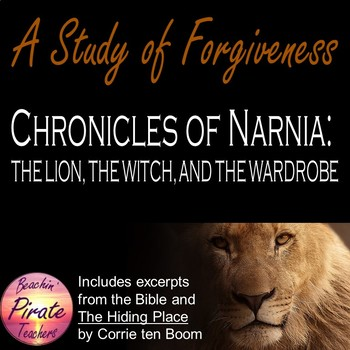 NARNIA, The Lion, the Witch, and the Wardrobe: A Lesson on Forgiveness