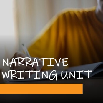 NARRATIVE WRITING UNIT - Short Story Writing