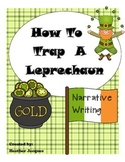 "NARRATIVE WRITING: ""How To Trap A Leprechaun"""