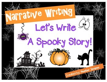 NARRATIVE WRITING: Let's Write A Spooky Story