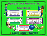 Applying the National PE Standards- 5 Large Display Banners