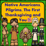 Native Americans, Pilgrims, The First Thanksgiving, and You