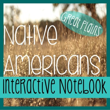 Interactive Notebooking - NATIVE AMERICANS - Social Studies - Great Plains