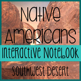 NATIVE AMERICANS- Social Studies Interactive Notebooking- Southwest Desert