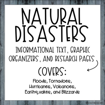 NATURAL DISASTERS- Informational Text, Graphic Organizers, & Research Pages