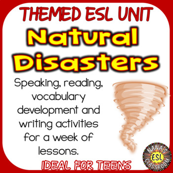 Natural Disasters ESL/ELL Unit Reading Passages, Speaking and Writing Activities