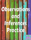 NATURE OF SCIENCE: Observations vs. Inferences Practice!