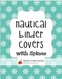NAUTICAL Teacher Binder Covers and Spines {EDITABLE PPT}