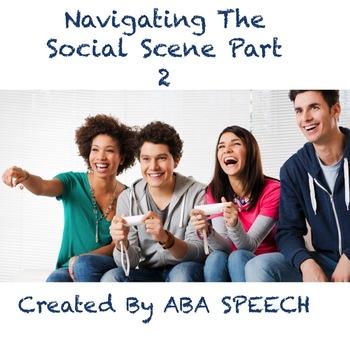 NAVIGATING THE SOCIAL SCENE PART 2