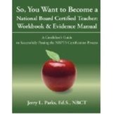 NBPTS Workbook & Evidence Manual (NEW Revised & Updated QR coded Edition, 2012!)