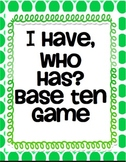 NBT. 2 I Have, Who Has, Common Core Base Ten Game