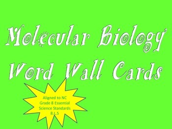 Moleculary Biology Word Wall (NC Grade 8 Essential Science
