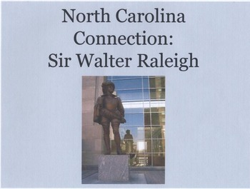 North Carolina Connection: Sir Walter Raleigh Powerpoint