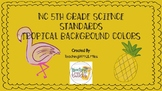 NC Science Standards 5th Grade Tropical Colors