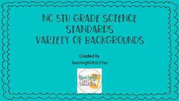 NC Science Standards 5th Grade Variety of Backgrounds