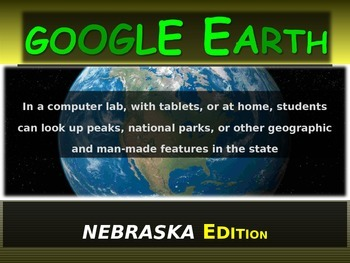 """""""NEBRASKA"""" GOOGLE EARTH Engaging Geography Assignment (PPT & Handouts)"""