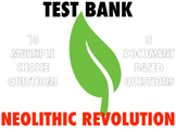 NEOLITHIC REVOLUTION: MULTIPLE CHOICE TEST BANK AND DOCUMENT BASED QUESTIONS
