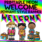 NEON Welcome Sign Pennant Style Banner - 2 Sizes Back to School
