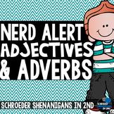 NERD ALERT: ADJECTIVES AND ADVERBS!