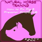 NATURAL HORSE TRAINING > How to Fix Pig & Predator PHOBIAS