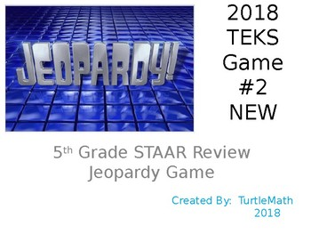 2018 -5th Grade #2 STAAR Jeopardy Game