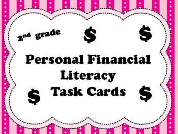 NEW  2nd grade Personal Financial Literacy Task Cards (aligned to TEKS 2.11 A-F)