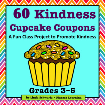 NEW! 60 KINDNESS CUPCAKE COUPONS • GRADES 3–5