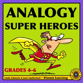 ANALOGY SUPER HEROES • GRADES 4–6