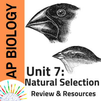 AP Biology Complete Review & Resources for Unit 7: Natural Selection & Evolution