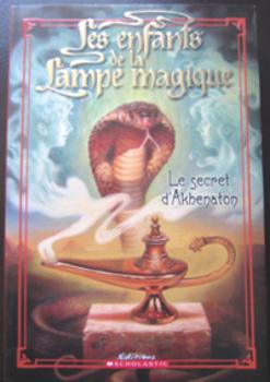 CHILDRENS ADVANCED FRENCH BOOK Enfants de la Lampe Magique Le secret d'Akhenaton