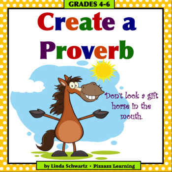 CREATE A PROVERB • GRADES 4–6 • Great for Early Finishers!