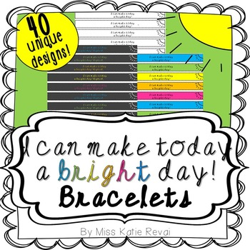 Bracelets: I can make today a bright day! in Cursive - 40 Designs