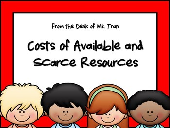 NEW  Costs of Available and Scarce Resources (TEKS 3.9B FINANCIAL LITERACY)