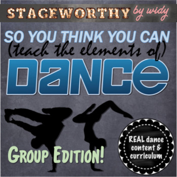 NEW: Elements of Dance: So You Think You Can Dance Unit (Group Edition!)